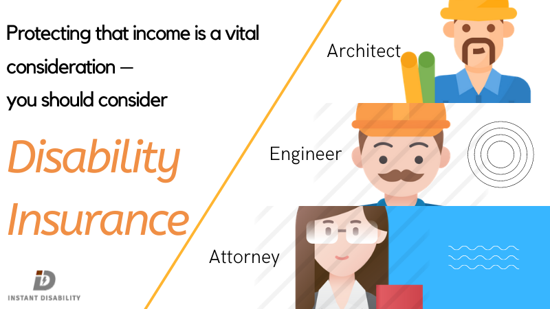 Disability Insurance for Architects- Engineers and Attorneys