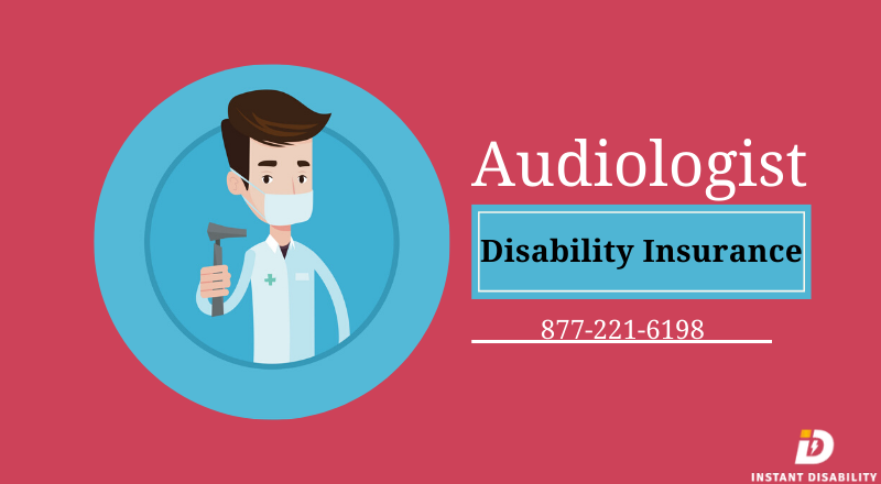 Audiologist Disability Insurance