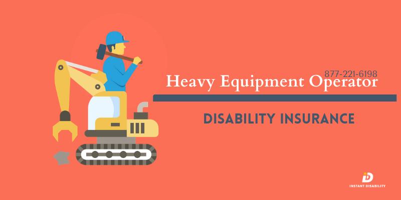 Heavy Equipment Operator Disability Insurance