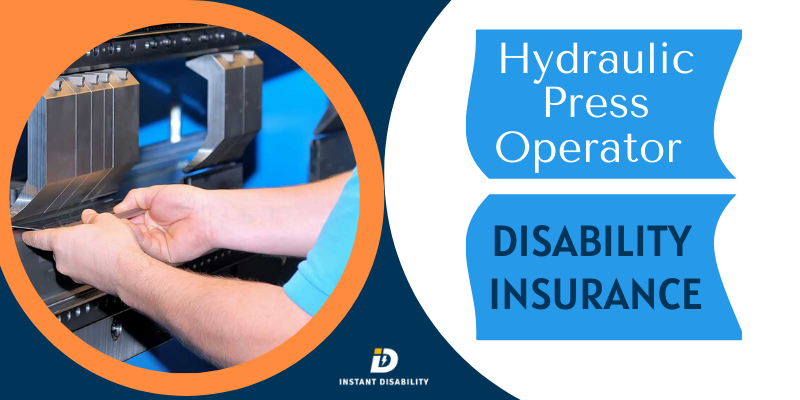 Hydraulic Press Operator Disability Insurance
