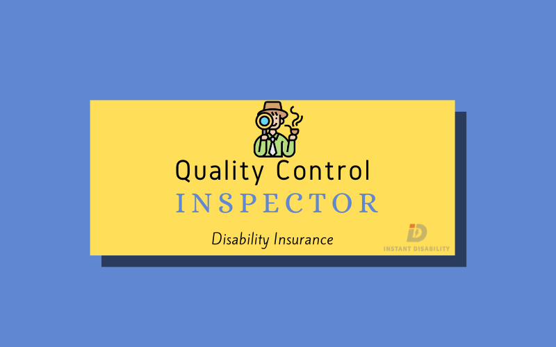 Quality Control Inspector Disability Insurance