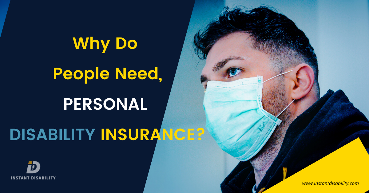 Why Do People Need Personal Disability Insurance?