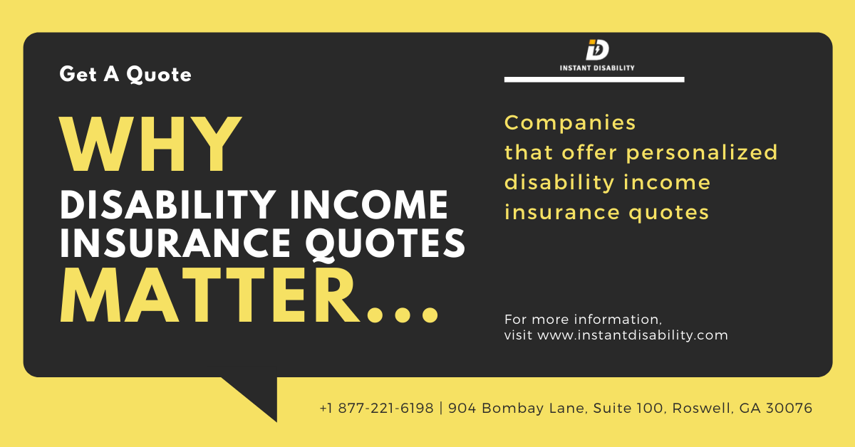 Why Disability Income Insurance Quotes Matter...