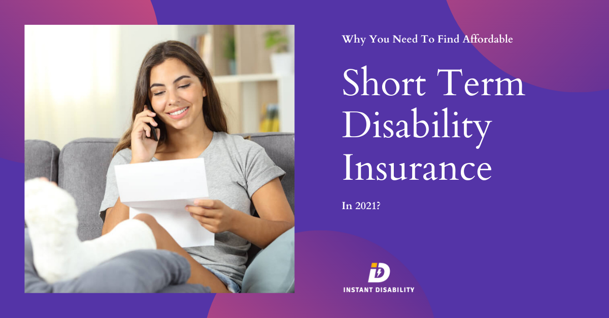 Why You Need To Find Affordable Short Term Disability Insurance In 2021