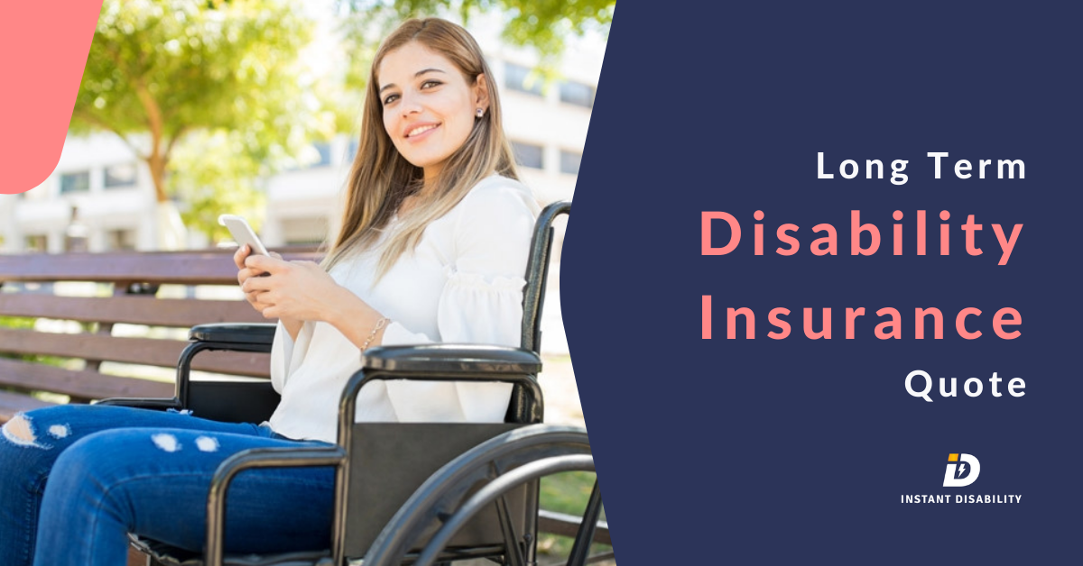 Here is why should you get a Long Term Disability Insurance Quote