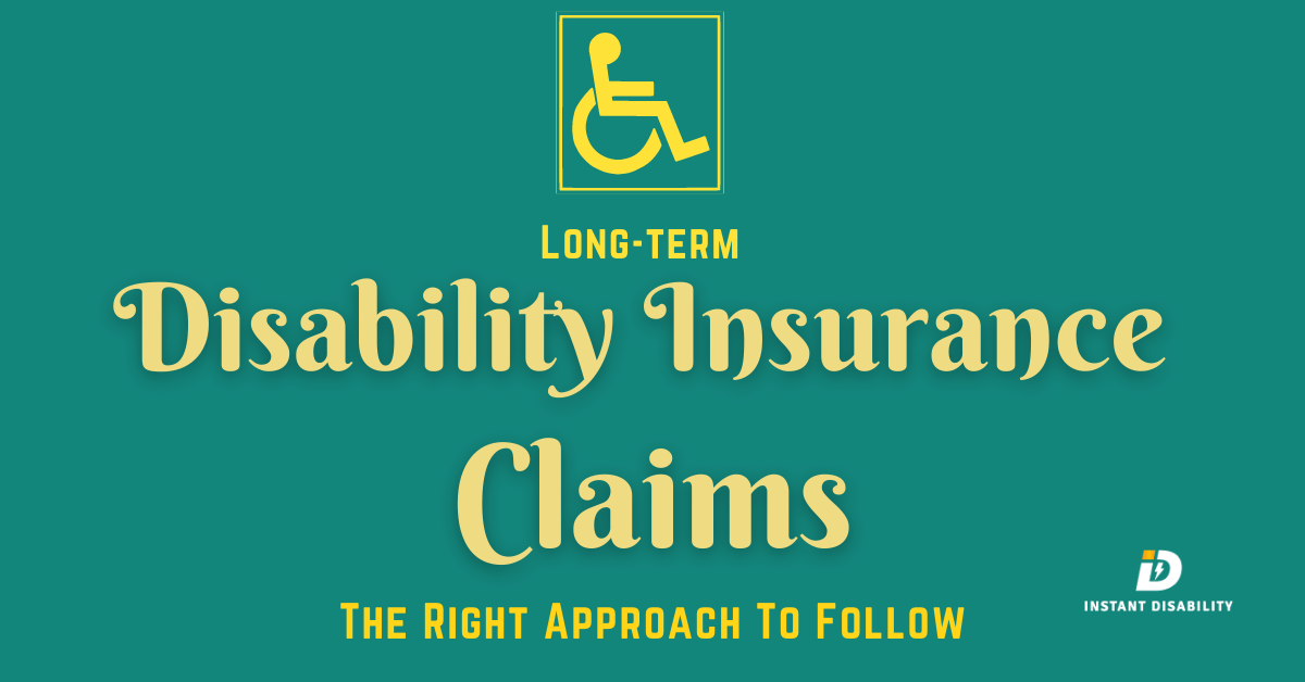 Long-term Disability Insurance Claims The Right Approach To Follow